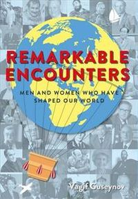 Remarkable Encounters