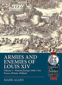 Armies and Enemies of Louis XIV