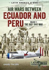 Air Wars Between Ecuador and Peru