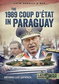 The 1989 Coup D'?t?t in Paraguay