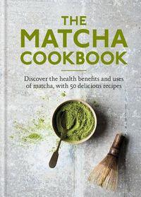 The Matcha Cookbook