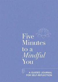 Five Minutes to a Mindful You