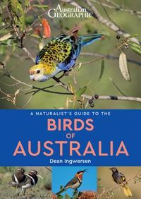 A Naturalist's Guide to The Birds of Australia