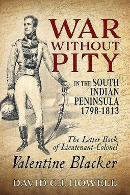 War Without Pity in the South Indian Peninsula 1798-1813
