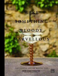 Make Something Bloody Marvellous