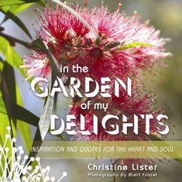 In the Garden of My Delights