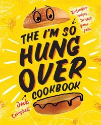 The I'm So Hung Over Cookbook