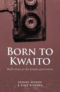 Born to Kwaito