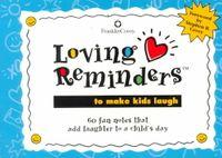 Loving Reminders to Make Kids Laugh