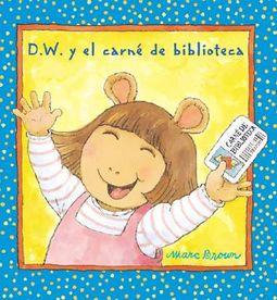 D.w. Y El Carne De Bibliotec / D.w.'s Library Card