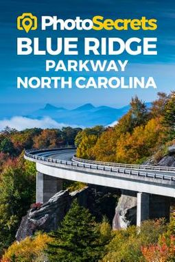 Photosecrets Blue Ridge Parkway North Carolina
