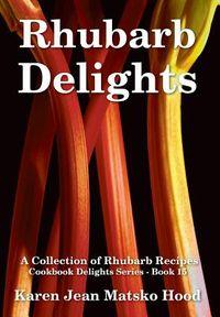 Rhubarb Delights Cookbooks