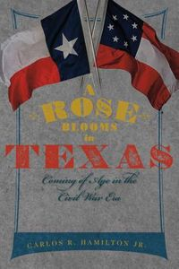 A Rose Blooms in Texas