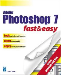 Adobe Photoshop 7.0 Fast & Easy