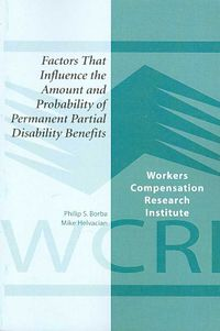 Factors That Influence the Amount And Probability of Permanent Partial Disability Benefits
