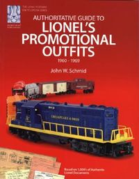 Authoritative Guide to Lionel's Promotional Outfits 1960 - 1969