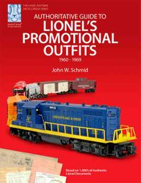 Authoritative Guide to Lionel's Promotional Outfits, 1960-1969
