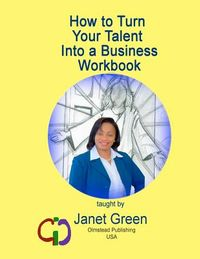 How to Turn Your Talents into a Business Workbook