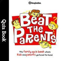 Beat the Parents Quiz Book
