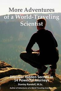 More Adventures of a World-Traveling Scientist