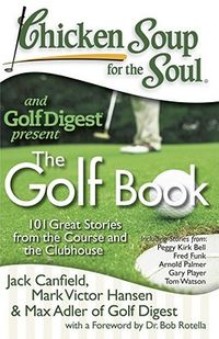 Chicken Soup for the Soul and Golf Digest Present