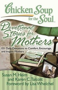 Chicken Soup for the Soul Devotional Stories for Mothers