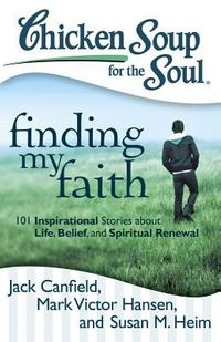Chicken Soup for the Soul Finding My Faith
