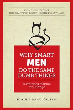Why Smart Men Do the Same Dumb Things