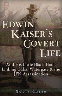 Edwin Kaiser's Covert Life