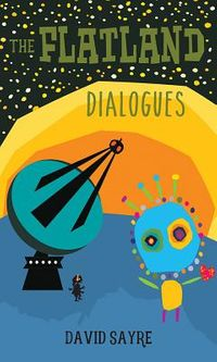 The Flatland Dialogues