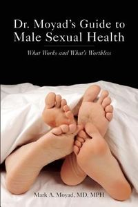 Dr. Moyad's Guide to Male Sexual Health
