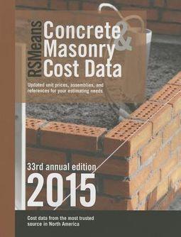 RSMeans Concrete & Masonry Cost Data 2015 by Plotner, Stephen C  (EDT)/  Mewis, Bob (CON)/ Babbitt, Christopher (EDT)/ Charest, Adrian C  (EDT)/