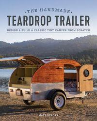 The Handmade Teardrop Trailer