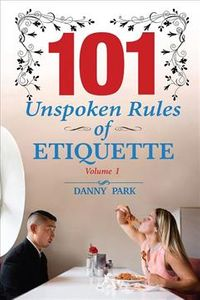 101 Unspoken Rules of Etiquette