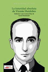 La futuridad absoluta de Vicente Huidobro / The absolute futurity of Vicente Huidobro