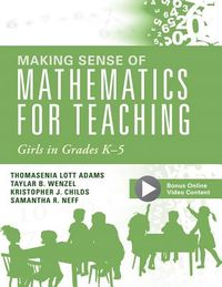 Making Sense of Mathematics for Teaching Girls in Grades K--5