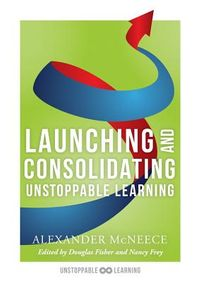 Launching and Consolidating Unstoppable Learning
