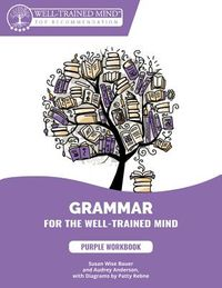 Grammar for the Well-Trained Mind 1