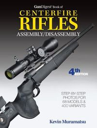 Gun Digest Book of Centerfire Rifles Assembly / Disassembly