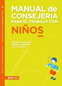 Manual de consejer?a para el trabajo con ni?os / Counseling Manual for Working with Children