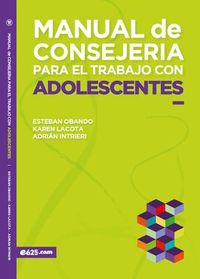 Manual de consejer?a para el trabajo con adolescents / Counseling Manual for Working with Adolescents