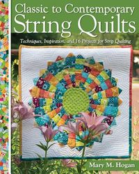 Classic to Contemporary String Quilts