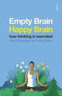 Empty Brain, Happy Brain
