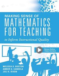 Making Sense of Mathematics for Teaching to Infom Instructional Quality