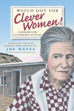 Watch Out for Clever Women! / Cuidado con las mujeres astutas!