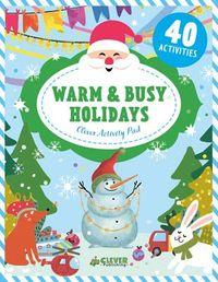 Warm & Busy Holidays