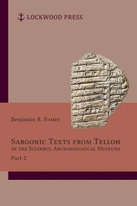Sargonic Texts from Telloh in the Istanbul Archaeological Museums