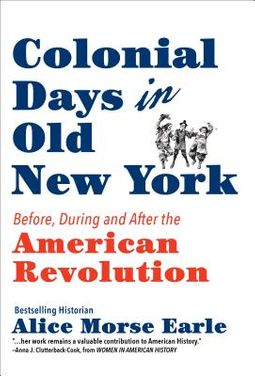 Colonial Days in Old New York