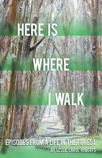 Here Is Where I Walk
