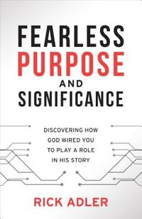 Fearless Purpose and Significance